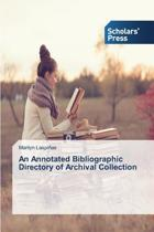 An Annotated Bibliographic Directory of Archival Collection