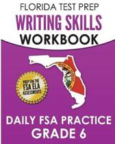 Florida Test Prep Writing Skills Workbook Daily FSA Practice Grade 6