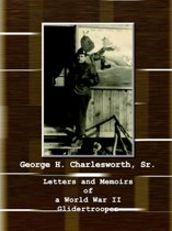 Letters and Memoirs of a World War II Glidertrooper