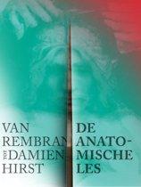 Anatomische les, De. Van Rembrandt tot Damien Hirst