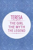 Teresa the Girl the Myth the Legend