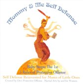 Mommy & Me Self Defense - Baby Steps: The 1st 5 Rules of Protective Offense