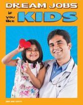 Dream Jobs If You Like Kids
