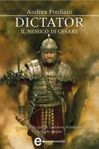 Dictator. Il nemico di Cesare