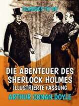 Die Abenteuer des Sherlock Holmes Illustrierte Fassung