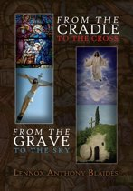 From the Cradle to the Cross
