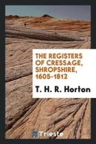 The Registers of Cressage, Shropshire, 1605-1812
