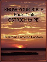 OSTRICH to PE' - Book 66 - Know Your Bible
