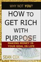 How to Get Rich with Purpose