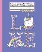 Primary Composition Notebook - Grades K-2 Story Journal Handwriting Practice 120 Pages (60 Sheets) 8'' x 10'' Love Caticorn Rainbow