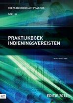Bouwbesluit Praktijk 3 - Praktijkboek indieningsvereisten 2014