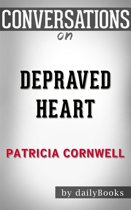 Depraved Heart: by Patricia Cornwell​​​​​​​ | Conversation Starters