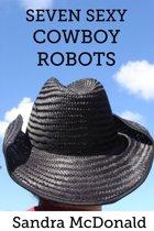 Seven Sexy Cowboy Robots