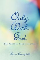 Only With God