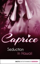 Seduction in Hawaii - Caprice