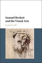 Samuel Beckett and the Visual Arts