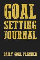 Goal Setting Journal: Inspirational Goal Setting Journal Men Gift 6x9 Workbook Notebook for Daily Goal Planning and Organizing