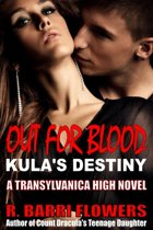 Out For Blood: Kula's Destiny (Transylvanica High Series)