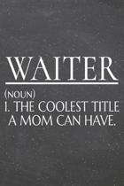 Waiter (noun) 1. The Coolest Title A Mom Can Have.: Waiter Dot Grid Notebook, Planner or Journal - Size 6 x 9 - 110 Dotted Pages - Office Equipment, S