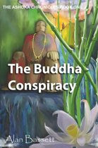 The Buddha Conspiracy: Book One of the Ashoka Chronicles