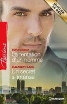 La tentation d'un homme - Un secret si intense
