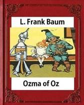 Ozma of Oz (Books of Wonder) by L. Frank Baum (Author), John R. Neill (Illustra