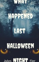 What Happened Last Halloween Night