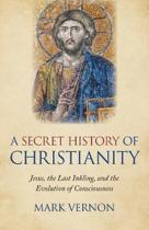 SECRET HIST OF CHRISTIANITY