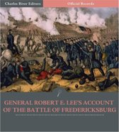 Official Records of the Union and Confederate Armies: General Robert E. Lees Account of the Battle of Fredericksburg