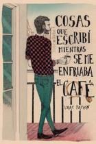Cosas Que Escrib Mientras Se Me Enfriaba El Caf