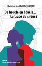 De boucle en boucle… La trace du silence