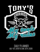 Tony's Garage My Tools My Rules Daily Planner July 1st, 2019 To June 30th, 2020: Funny Garage Mechanic Dad Husband Daily Planner