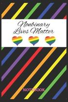 NONBINARY LIVES MATTER Notebook: 6x9 inches - 110 blank numbered pages - Greatest LGBTQ Rainbow Hearts Journal - Gift, Present Idea