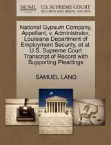 National Gypsum Company, Appellant, V. Administrator, Louisiana Department of Employment Security, et al. U.S. Supreme Court Transcript of Record with Supporting Pleadings