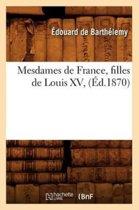 Mesdames de France, Filles de Louis XV, (Ed.1870)