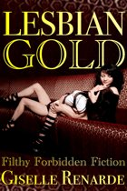Lesbian Gold: Filthy Forbidden Fiction