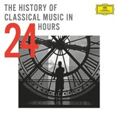 The History Of Classical Music In 24 Hours (Limited Edition)