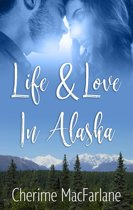 Life and Love in Alaska
