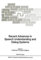 Recent Advances in Speech Understanding and Dialog Systems