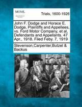 John F. Dodge and Horace E. Dodge, Plaintiffs and Appellees, vs. Ford Motor Company, et al, Defendants and Appellants. 47 Apr., 1918. Filed Feby. 7, 1919