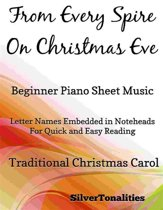 From Every Spire on Christmas Eve Beginner Piano Sheet Music