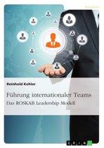 Führung internationaler Teams. Das ROSKAB Leadership Modell