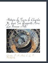 Histoire Du Sacre de Charles X, Dans Ses Rapports Avec Les Beaux-Arts