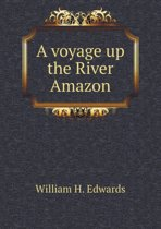 A Voyage Up the River Amazon