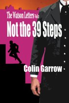 The Watson Letters: Volume 2: Not the 39 Steps