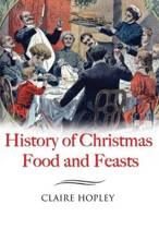 The History of Christmas Food and Feast