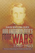 Our Union Soldier'S Four Wars 1840-1863