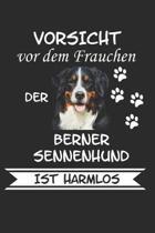 Vorsicht vor dem Frauchen der Berner Sennenhund ist Harmlos: Hunderasse Geschenk Lustig Notizbuch Tagebuch