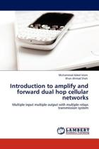 Introduction to Amplify and Forward Dual Hop Cellular Networks