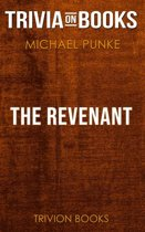 The Revenant by Michael Punke (Trivia-On-Books)